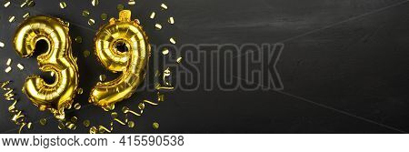 Golden Foil Balloon Number Thirty Nine. Birthday Or Anniversary Card With The Inscription 39. Black