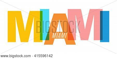 Miami. The Name Of The City On A White Background. Vector Design Template For Poster, Postcard, Bann