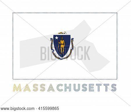 Massachusetts Logo. Map Of Massachusetts With Us State Name And Flag. Vibrant Vector Illustration.