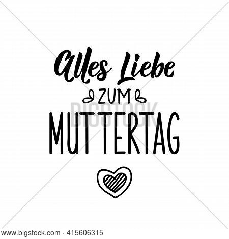 Translation From German: Much Love For Mother's Day. Modern Vector Brush Calligraphy. Ink Illustrati