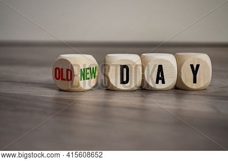 Cubes, Dice Or Block With Message Old Day And New Day On Wooden Background