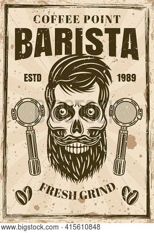 Coffee Vintage Poster With Barista Skull Vector Illustration. Layered, Separate Grunge Texture And T