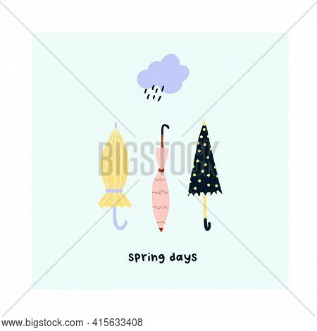Cute Hand Drawn Different Umbrellas And Rainy Cloud. Cozy Hygge Scandinavian Style Template For Post