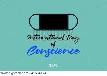 International Day Of Conscience Vector Background Design. Wear Face Mask For Safety And Social Consc