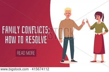 How To Resolve Of Family Conflicts, To Avoid Quarrel Of Couple Man And Woman.