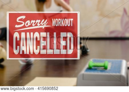 Inscription Sorry Workout Canceled. Training Cancellation Due To Business Closure. Closeup Of Health