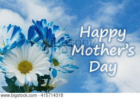 Happy Mothers Day Message With Blue Daisies Bunch Of Flowers With Clear Blue Sky