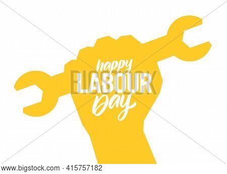 Silhouette Of Clenched Fist With Wrench, Poster With Hand Lettering Composition Of Happy Labour Day