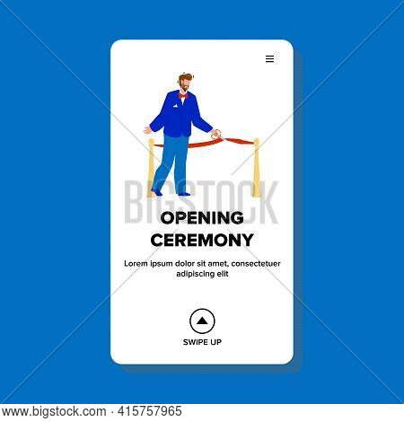 Opening Ceremony Tape Cutting Businessman Vector. Monument Or Building Opening Ceremony Event, Man C