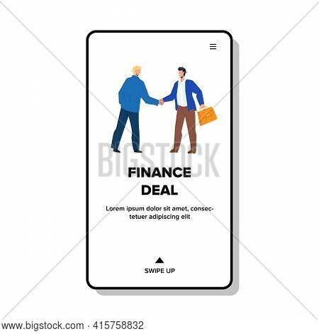 Finance Deal Making Couple Businessmen Vector. Successful Financial Deal Make Partners And Handshaki