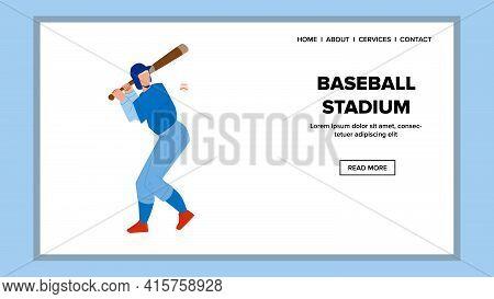 Baseball Stadium For Playing Sportive Game Vector. On Baseball Stadium Playing Professional Player W