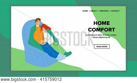 Home Comfort And Leisure Time Have Family Vector. Young Man And Woman Couple Relax In Comfortable Ar