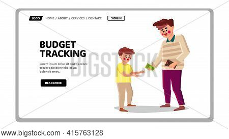 Family Budget Tracking And Finance Accounting Vector. Father Giving Money To Son From Wallet For Pay