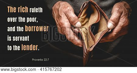 Christian Bible Verses Proverbs 22: 7, Elderly Senior Holding The Empty Wallet In Old Hands