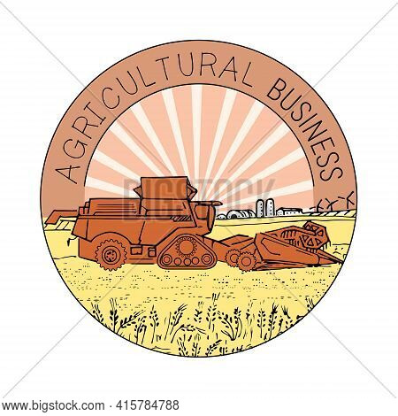 Round Emblem For Agricultural Business. Agricultural Company Logo, Combine Harvester In A Field With
