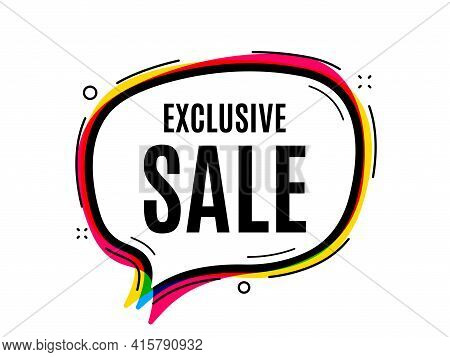 Exclusive Sale. Speech Bubble Vector Banner. Special Offer Price Sign. Advertising Discounts Symbol.