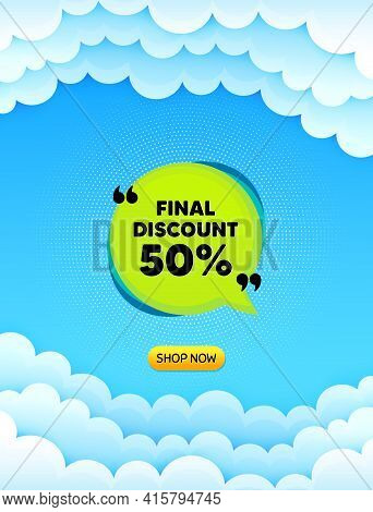 Final Discount Banner. Cloud Sky Background With Offer Message. Sale Sticker Bubble. Coupon Tag Icon