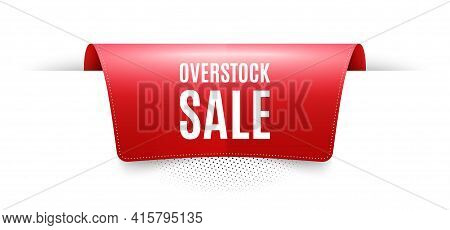 Overstock Sale. Red Ribbon Label Tag. Special Offer Price Sign. Advertising Discounts Symbol. Infogr