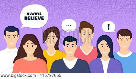 Always Believe Motivation Quote. Crowd Of People Dotted Background. Motivational Slogan. Inspiration