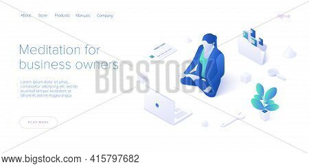 Meditating Female Manager Concept In Isometric Vector Illustration. Workload Female Businesswoman In