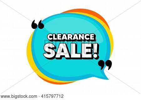 Clearance Sale Symbol. Blue Speech Bubble Banner With Quotes. Special Offer Price Sign. Advertising