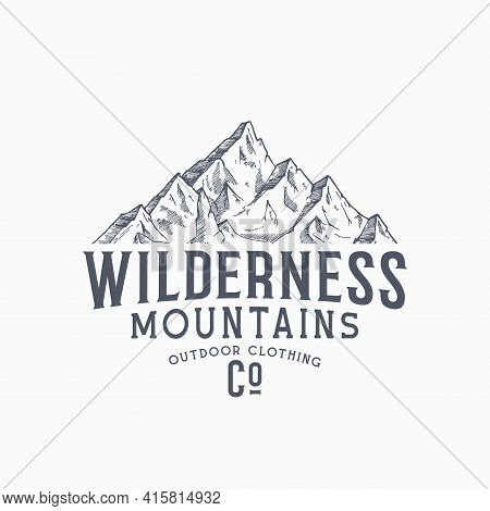 Wilderness Mountains Outdoor Clothing Vintage Vector Sign, Label Or Logo Template. Hand Drawn Mounta