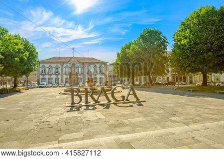 Braga, Portugal - August 12, 2017: City Hall With Braga Sign Or Logo Of City In Praca Do Municipio,