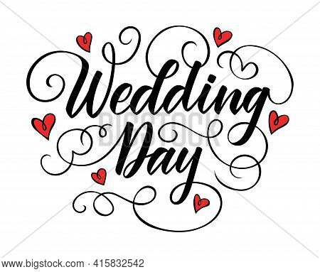 Wedding Day Brush Pen Hand Lettering Flourishing Calligraphy Black With Red Heart Shape Isolated On