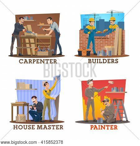 Construction Industry Workers. Carpenters In Workshop, Bricklayers Laying A Wall, Painter Worker And