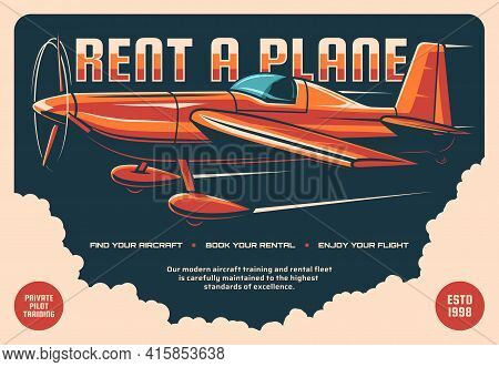 Rent A Plane Retro Vector Poster. Vintage Propeller Airplane Flying In Sky. Rental Service, Aviation
