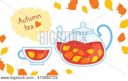 Autumn Hot Tea Cartoon Cozy Card. Kettle Herbal Tea In Transparent Teapot With Autumn Leaves. Hand D