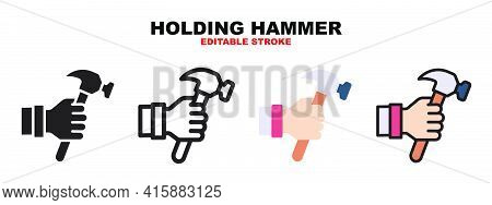 Holding Hammer Icon Set With Different Styles. Icons Designed In Filled, Outline, Flat, Glyph And Li