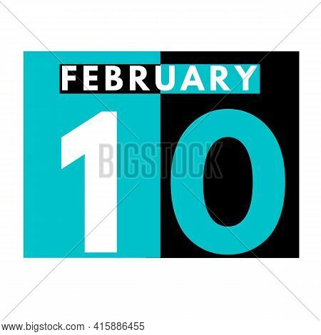 February 10 . Flat Daily Calendar Icon .date ,day, Month .calendar For The Month Of February
