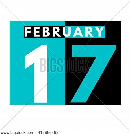 February 17 . Flat Daily Calendar Icon .date ,day, Month .calendar For The Month Of February