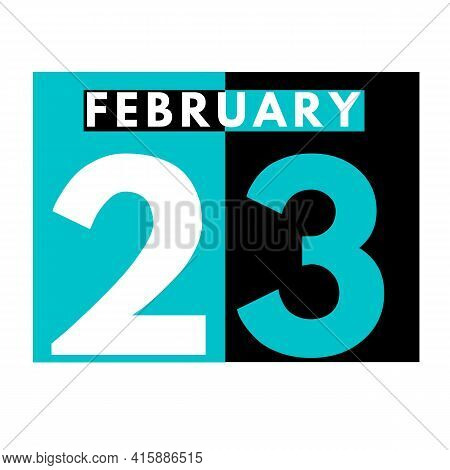 February 23 . Flat Daily Calendar Icon .date ,day, Month .calendar For The Month Of February