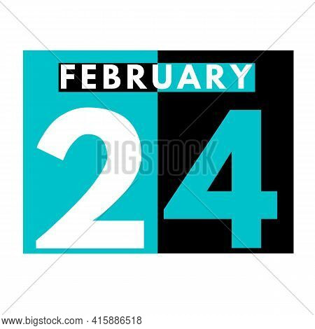 February 24 . Flat Daily Calendar Icon .date ,day, Month .calendar For The Month Of February