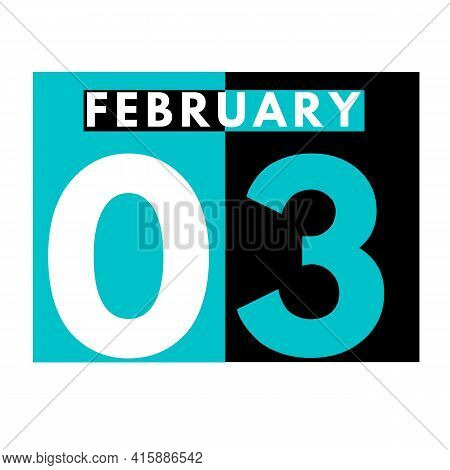 February 3 . Flat Daily Calendar Icon .date ,day, Month .calendar For The Month Of February