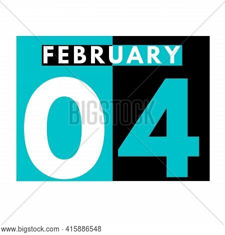 February 4 . Flat Daily Calendar Icon .date ,day, Month .calendar For The Month Of February