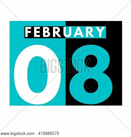 February 8 . Flat Daily Calendar Icon .date ,day, Month .calendar For The Month Of February