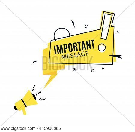 Important Message. Yellow Speech Bubble And Megaphone In Flat Art Design. Memphis Style Banner With
