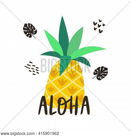 Cartoon Funny Vector Illustration Of Fresh Tropical Pineapple With The Phrase Aloha. Isolated Summer