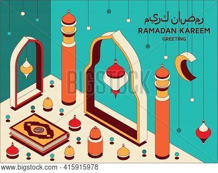 Ramadan Kareem Background Isometric. Islamic Arabic Mosque, Lanterns, And Koran. Greeting Card. Tran