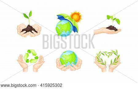 Hands Protecting Earth And Eco System Holding Tender Green Sapling And Globe With Palms Vector Illus