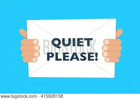 Hands Holding A Banner With Quiet Please Text Sign. Vector