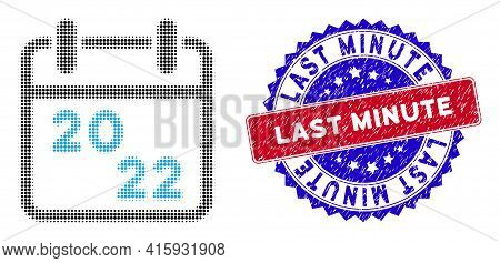 Dotted Halftone 2022 Calendar Icon, And Last Minute Rubber Stamp Print. Last Minute Stamp Uses Bicol