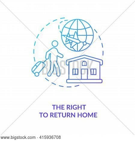 The Right To Return Home Blue Gradient Concept Icon. Immigrant Freedom Of Moving. Civil Human Rights