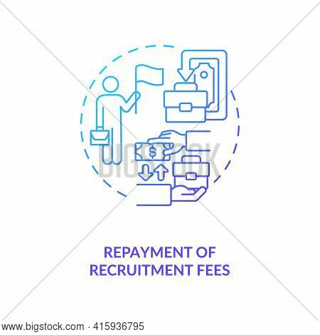 Repayment Of Recruitment Fees Blue Gradient Concept Icon. Foreign Employee Salary. Income, Salary. M