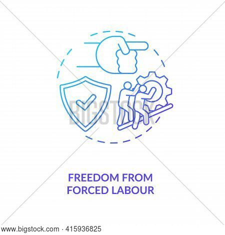 Freedom From Forced Labour Blue Gradient Concept Icon. Stop Labour Exploitation. Illegal Work. Migra