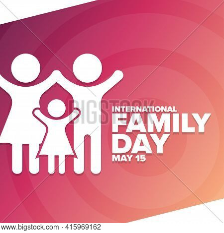 International Day Of Families. 15 May. Holiday Concept. Template For Background, Banner, Card, Poste
