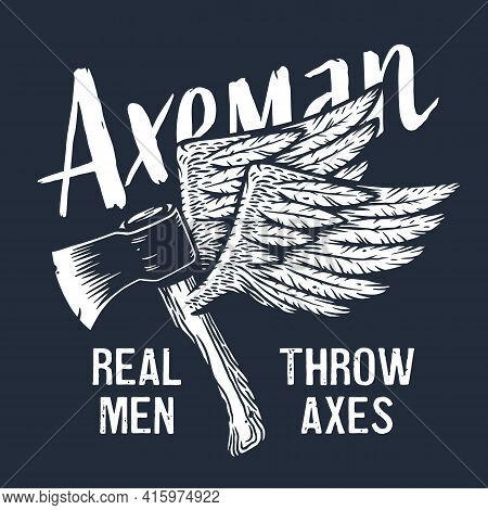 Axeman Ax. Flying Hatchet Or Axe With Wings For Woodcutter And Lumberjack. Timberman Print